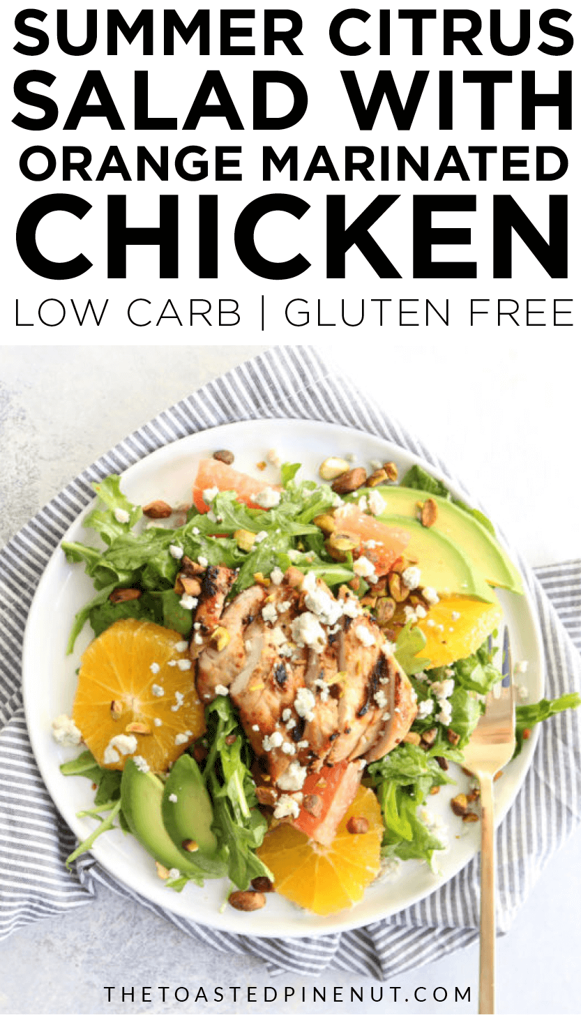 The best summer citrus salad that will get you ready for grilling season! The orange chicken is so sweet and tangy, you'll be wanting seconds. thetoastedpinenut.com #thetoaastedpinenut #summer #salad #citrus #orangechicken #lowcarb #glutenfree #easydinner #weeknightmeal