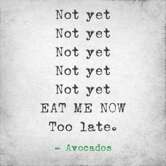 avocado joke not ripe yet