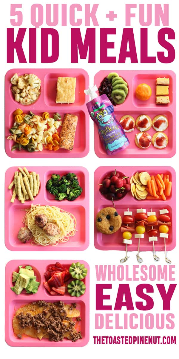 FIVE quick, fun, delicious, and wholesome Kid's Meals that I know your little ones will love!! I'm sharing what my kids ate and what they liked!! thetoastedpinenut.com #thetoastedpinenut #kid #meals #toddler #wholesome #easy #dinner #lunch #kidfriendly