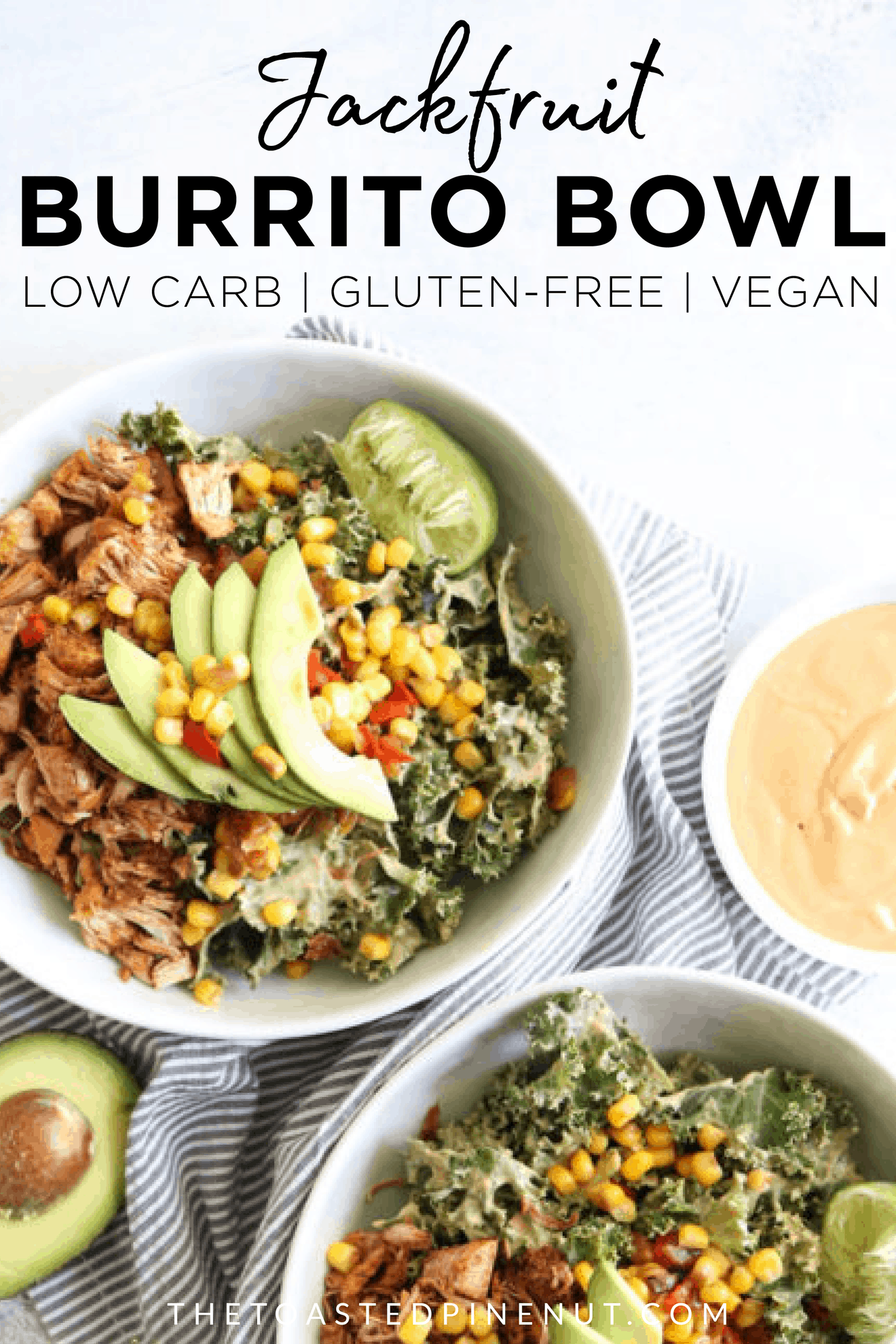 Lighten up #tacotuesday with this low carb, gluten free, and vegan jackfruit burrito bowl that will quickly become your new favorite weeknight meal. thetoastedpinenut.com #thetoastedpinenut #lowcarb #glutenfree #jackfruit #burrito #vegan #weeknightmeal #vegandinner #kale #kalesalad