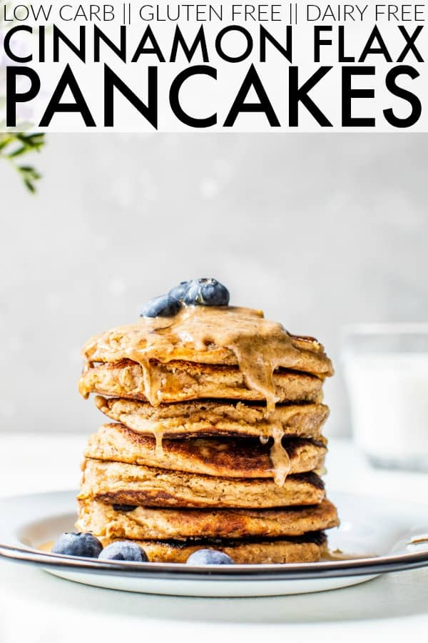 Easy low carb + gluten free Cinnamon Flax Pancakes are the perfect addition to your weekend brunch! They're loaded with protein, fiber, and healthy fats and keep you full all morning! thetoastedpinenut.com #thetoastedpinenut #easyrecipe #glutenfree #proteinpancakes #pancakes #flax #almondflour #breakfast #brunch #lowcarb